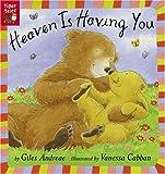 Giles Andreae: Heaven Is Having You (Turtleback School & Library Binding Edition)