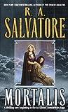 Salvatore, R. A.: Mortalis (Turtleback School & Library Binding Edition)