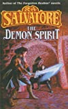 Salvatore, R. A.: The Demon Spirit (The Demonwars)