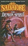Salvatore, R. A.: The Demon Spirit (The Demonwars)