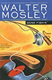 Mosley, Walter: Gone Fishin' (Easy Rawlins Mysteries)