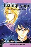 Watase, Yu: Fushigi Yugi, Volume 12: Girlfriend (Fushigi Yugi: The Mysterious Play (Pb))