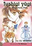 Watase, Yu: Fushigi Yugi, Volume 11: Veteran (Fushigi Yugi: The Mysterious Play (Pb))
