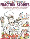Greenberg, Dan: Funny & Fabulous Fraction Stories: 30 Reproducible Math Tales and Problems to Reinforce Important Fraction Skills