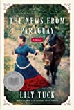 Tuck, Lily: The News From Paraguay (Turtleback School & Library Binding Edition)