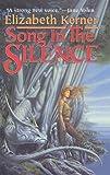 Kerner, Elizabeth: Song in the Silence: The Tale of Lanen Kaelar
