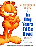 Mark Acey: In Dog Years I'd Be Dead: Garfield At 25 (Turtleback School & Library Binding Edition)