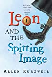 Kurzweil, Allen: Leon And The Spitting Image (Turtleback School & Library Binding Edition)