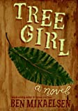 Ben Mikaelsen: Tree Girl (Turtleback School & Library Binding Edition)