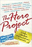 Hatch, Robert: Hero Project: 2 Teens, 1 Notebook, 13 Extraordinary Interviews