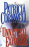 Cornwell, Patricia Daniels: Unnatural Exposure