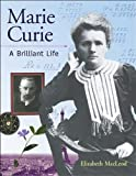 MacLeod, Elizabeth: Marie Curie: A Brilliant Life