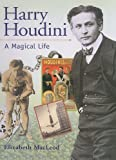 MacLeod, Elizabeth: Harry Houdini: A Magical Life
