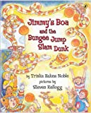 Noble, Trinka Hakes: Jimmy's Boa And The Bungee Jump Slam Dunk (Turtleback School & Library Binding Edition)