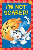 Wilhelm, Hans: I'm Not Scared! (Turtleback School & Library Binding Edition) (Scholastic Reader: Level 1 (Pb))