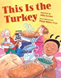 Levine, Abby: This Is The Turkey (Turtleback School & Library Binding Edition)