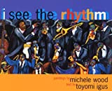 Igus, Toyomi: I See The Rhythm (Turtleback School & Library Binding Edition)