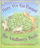 Trapani, Iza: Here We Go Round the Mulberry Bush (Turtleback School & Library Binding Edition)