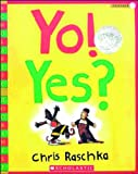 Raschka, Christopher: Yo! Yes? (Turtleback School & Library Binding Edition) (Scholastic Bookshelf (Pb))