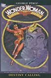 Perez, George: Destiny Calling (Wonder Woman (Prebound))