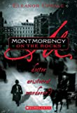 Updale, Eleanor: Montmorency On The Rocks: Doctor, Aristocrat, Murderer? (Turtleback School & Library Binding Edition)