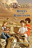 Ransom, Candice: Bones In The Badlands (Turtleback School & Library Binding Edition) (Time Spies)
