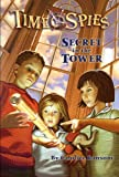 Ransom, Candice: Secret In The Tower (Turtleback School & Library Binding Edition) (Time Spies)