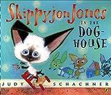 Schachner, Judith Byron: Skippyjon Jones In The Doghouse (Turtleback School & Library Binding Edition) (Skippyjon Jones (Grosset & Dunlap))