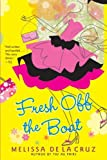 Cruz, Melissa De La: Fresh Off the Boat (Turtleback School & Library Binding Edition)