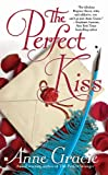 Gracie, Anne: The Perfect Kiss (Turtleback School & Library Binding Edition)