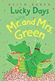 Baker, Keith: Lucky Days With Mr. And Mrs. Green (Turtleback School & Library Binding Edition)