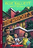 Balliett, Blue: The Wright 3 (Turtleback School & Library Binding Edition)