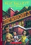 Balliett, Blue: The Wright 3 (Turtleback School & Library Binding Edition)