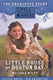 Wiley, Melissa: Little House by Boston Bay (Little House the Charlotte Years)