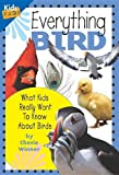 Winner, Cherie: Everything Bird (Turtleback School & Library Binding Edition) (Kids Faqs)