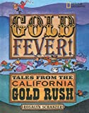 Schanzer, Rosalyn: Gold Fever! Tales From The California Gold Rush (Turtleback School & Library Binding Edition)