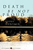 Gunther, John: Death Be Not Proud (Turtleback School & Library Binding Edition)