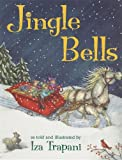 Trapani, Iza: Jingle Bells (Turtleback School & Library Binding Edition)