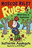 Applegate, Katherine: Never Swim In Applesauce (Turtleback School & Library Binding Edition) (Roscoe Riley Rules)
