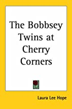 The Bobbsey Twins at Cherry Corners by Laura…