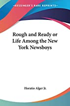 Rough and Ready by Horatio Alger Jr.