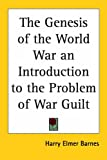 Barnes, Harry Elmer: The Genesis of the World War an Introduction to the Problem of War Guilt