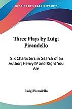 Three Plays by Luigi Pirandello: Six…