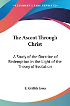 The Ascent Through Christ: A Study of the…