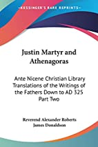 The writings of Justin Martyr and…