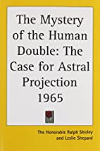 The Mystery of the Human Double: The Case…