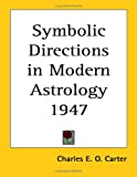 Charles E. O. Carter: Symbolic Directions in Modern Astrology 1947