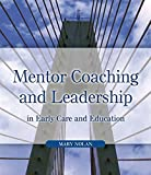 Nolan, Mary: Mentor Coaching And Leadership: In Early Care And Education