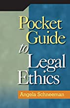 Pocket Guide to Legal Ethics by Angela…