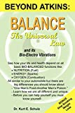 Schulz, Kurt E.: Balance - The Universal Law: And Its Bio-electro Vibrations